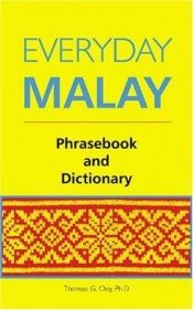 book cover of Everyday Malay: Phrasebook and Dictionary by Thomas G. Oey
