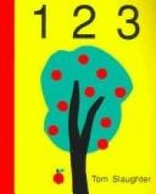 book cover of 1 2 3 by Tom Slaughter