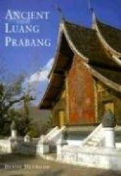 book cover of Ancient Luang Prabang by Denise Heywood