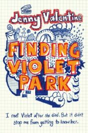 book cover of Finding Violet Park by Jenny Valentine