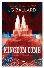 book cover of Kingdom Come by J. G. Ballard