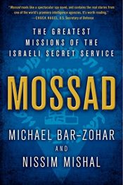 book cover of Mossad: The Greatest Missions of the Israeli Secret Service by Michael Bar-Zohar|Nissim Mishal