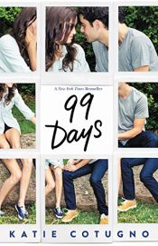 book cover of 99 Days by Katie Cotugno