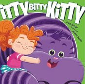 book cover of Itty Bitty Kitty by Joan Holub