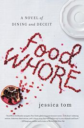 book cover of Food Whore: A Novel of Dining and Deceit by Jessica Tom