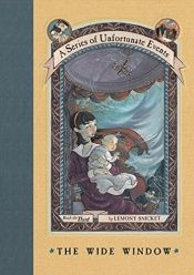 book cover of A Series of Unfortunate Events, Book 3 : The Wide Window by Lemony Snicket
