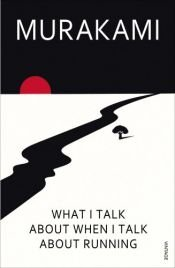 book cover of What I Talk About When I Talk About Running by Haruki Murakami