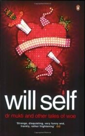 book cover of Dr. Mukti and Other Tales of Woe by Will Self