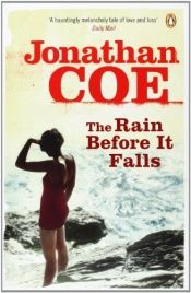 book cover of The Rain Before It Falls by Jonathan Coe