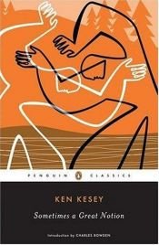 book cover of Sometimes a Great Notion by Ken Kesey