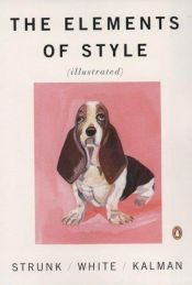 book cover of The Elements of Style (Illustrated) by William Strunk, Jr.