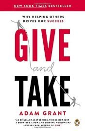 book cover of Give and Take: Why Helping Others Drives Our Success by Adam Grant