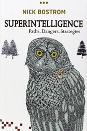 book cover of Superintelligence: Paths, Dangers, Strategies by Nick Bostrom