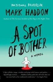 book cover of A Spot of Bother by Mark Haddon