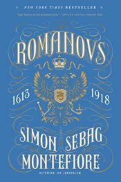 book cover of The Romanovs: 1613-1918 by Simon Sebag-Montefiore
