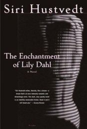 book cover of The Enchantment of Lily Dahl by Siri Hustvedt