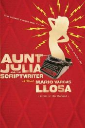 book cover of Aunt Julia and the Scriptwriter by Mario Vargas Llosa