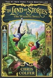 book cover of The Wishing Spell (The Land of Stories) by Chris Colfer