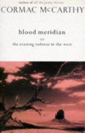 book cover of Blood Meridian by Cormac McCarthy