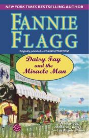 book cover of Daisy Fay and the Miracle Man by Fannie Flagg