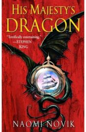 book cover of His Majesty's Dragon by Naomi Novik