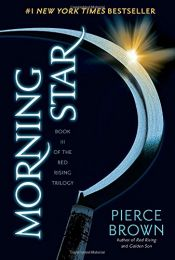 book cover of Morning Star: Book 3 of the Red Rising Saga (Red Rising Series) by Pierce Brown