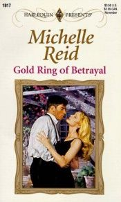 book cover of Gold Ring Of Betrayal by Michelle Reid