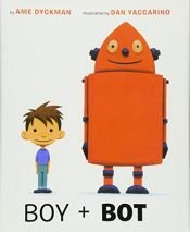 book cover of Boy and Bot by Ame Dyckman