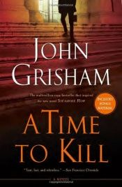 book cover of A Time to Kill by John Grisham