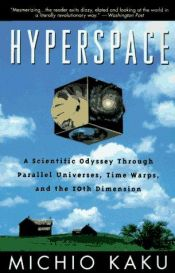 book cover of Hyperspace: A Scientific Odyssey Through Parallel Universes, Time Warps, and the Tenth Dimension by Michio Kaku