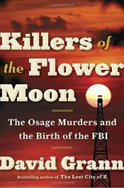 book cover of Killers of the Flower Moon: The Osage Murders and the Birth of the FBI by David Grann