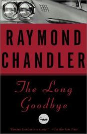 book cover of The Long Goodbye by Raymond Chandler