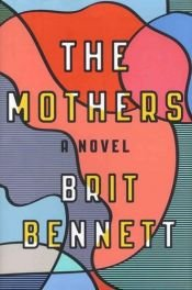 book cover of The Mothers: A Novel by Brit Bennett