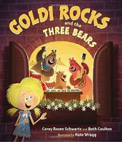 book cover of Goldi Rocks & the Three Bears by Beth Coulton|Corey Rosen Schwartz