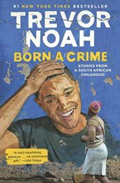 book cover of Born a Crime: Stories from a South African Childhood by Trevor Noah