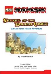 book cover of Lego: Exo-Force: Secret of the Golden Tower by A.L. Lassieur