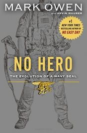 book cover of No Hero: The Evolution of a Navy SEAL by Kevin Maurer|Mark Owen