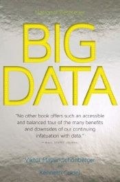 book cover of Big Data: A Revolution That Will Transform How We Live, Work, and Think by Kenneth Cukier|Viktor Mayer-Schöberger|Viktor Mayer-Schönberger