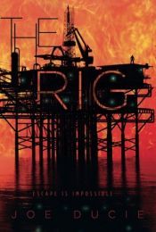 book cover of The Rig by Joe Ducie