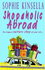 book cover of Shopaholic Abroad by Sophie Kinsella