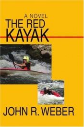 book cover of The Red Kayak by John Weber