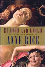 book cover of Blood and Gold by Anne Rice