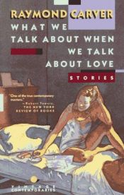 book cover of What We Talk About When We Talk About Love by Ρέιμοντ Κάρβερ