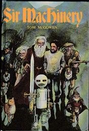 book cover of Sir MacHinery by Tom McGowen
