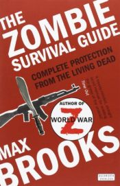 book cover of The Zombie Survival Guide by Max Brooks