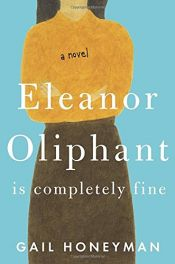 book cover of Eleanor Oliphant Is Completely Fine by Gail Honeyman