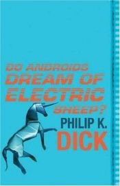 book cover of Do Androids Dream of Electric Sheep? by Philip K. Dick