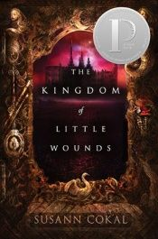 book cover of The Kingdom of Little Wounds by Susann Cokal