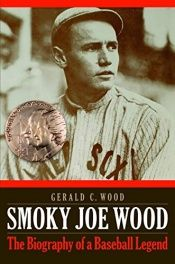 book cover of Smoky Joe Wood: The Biography of a Baseball Legend by Gerald C. Wood