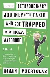 book cover of The Extraordinary Journey of the Fakir Who Got Trapped in an Ikea Wardrobe by Romain Puértolas